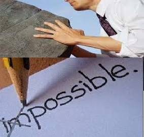 With your strong will, you can make the impossible very possible if you know how !!.