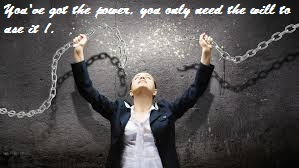 Power is a product of the will . . .